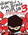Rise of the Red Ninjas (Diary of a 6th Grade Ninja, #3)