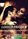 Lovely Trigger by R.K. Lilley