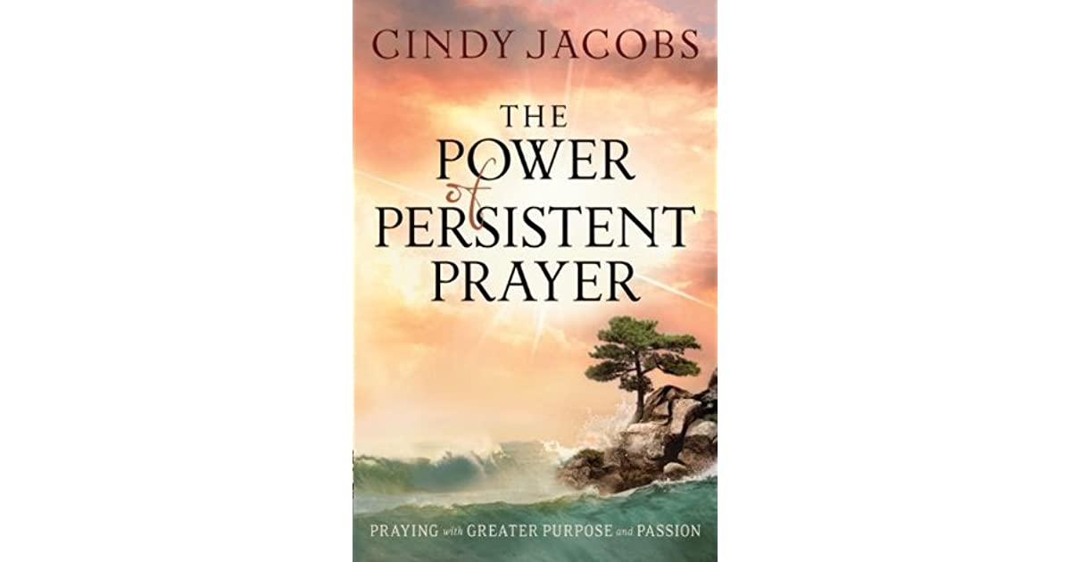 The Power of Persistent Prayer: Praying With Greater Purpose