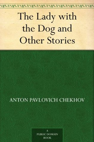 The Lady with the Dog and Other Stories by Anton Chekhov
