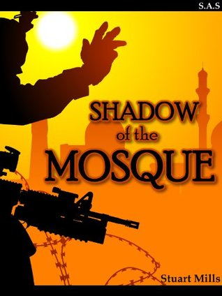 Shadow of the Mosque: the story of special forces in Iraq (war & military fiction)