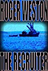 The Recruiter by Roger Weston