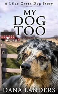 My Dog Too (Lilac Creek Dog Story Series Book 2)