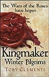 Winter Pilgrims (Kingmaker, #1)