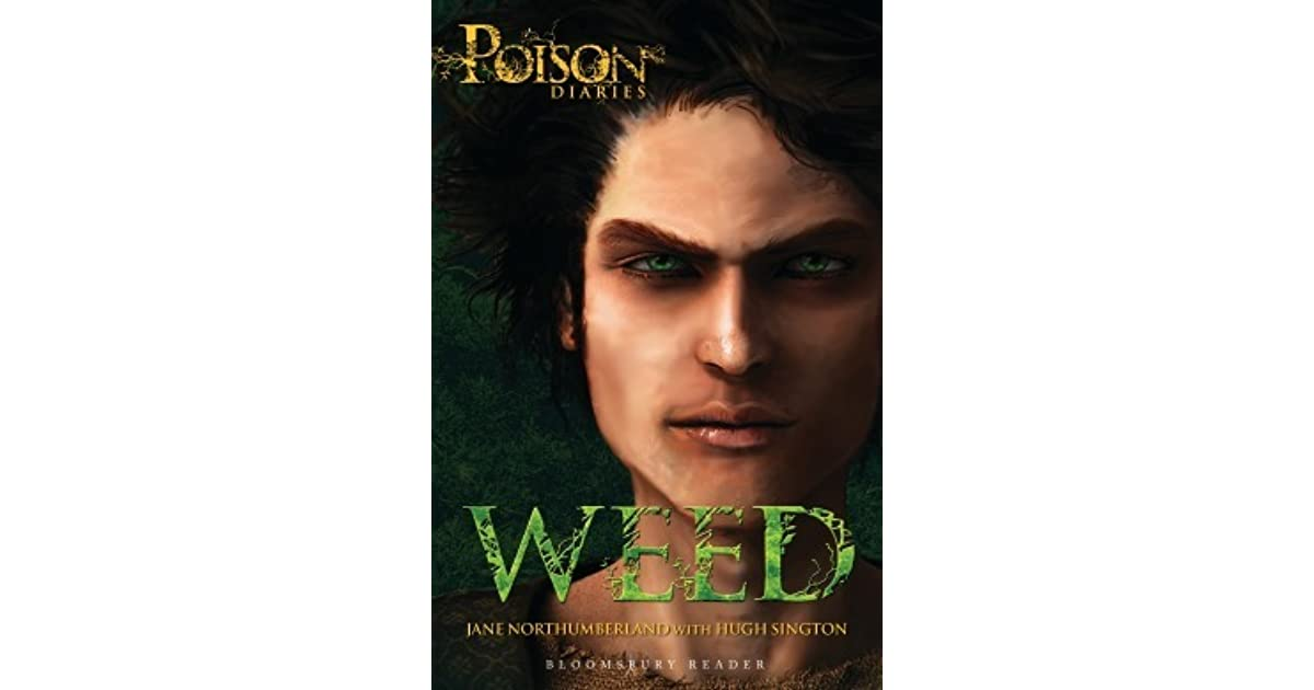 Weed: The Poison Diaries