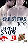 The Christmas Top by Christi Snow