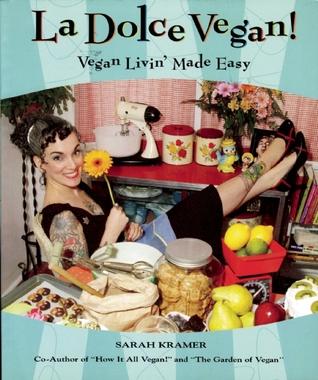 La Dolce Vegan! by Sarah Kramer