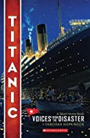 Titanic: Voices From the Disaster (Scholastic Focus)