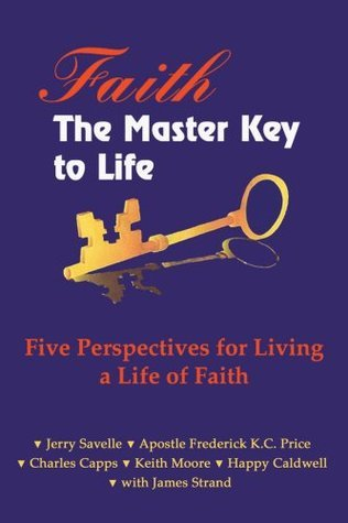 Faith the Master Key to Life  F - Jerry Savelle