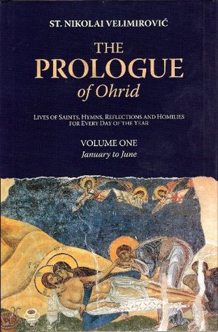 The Prologue Of Ohrid: Lives Of Saints, Hymns, Reflections
