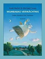 Wumbabas Vermächtnis: Drittes Handbuch des Verhörens