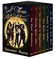Three Musketeers eBook Boxed Set: All Six Thrilling d'Artagnan Novels in One Giant eBook
