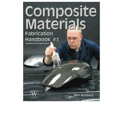 Composite Materrials Fabrication Handbook By John Wanberg