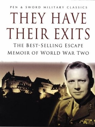 They Have Their Exits: The Best-Selling Escape Memoir of World War Two