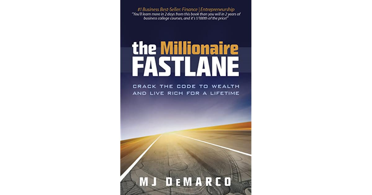 The millionaire fastlane crack the code to wealth and live rich for the millionaire fastlane crack the code to wealth and live rich for a lifetime by mj demarco fandeluxe Choice Image