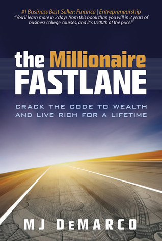 The Millionaire Fastlane  Crack the Code to Wealth and Live Rich for a Lifetime