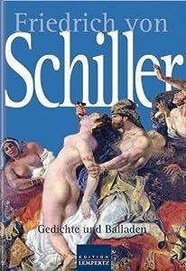 Friedrich von Schiller: Gesammelte Gedichte und Balladen