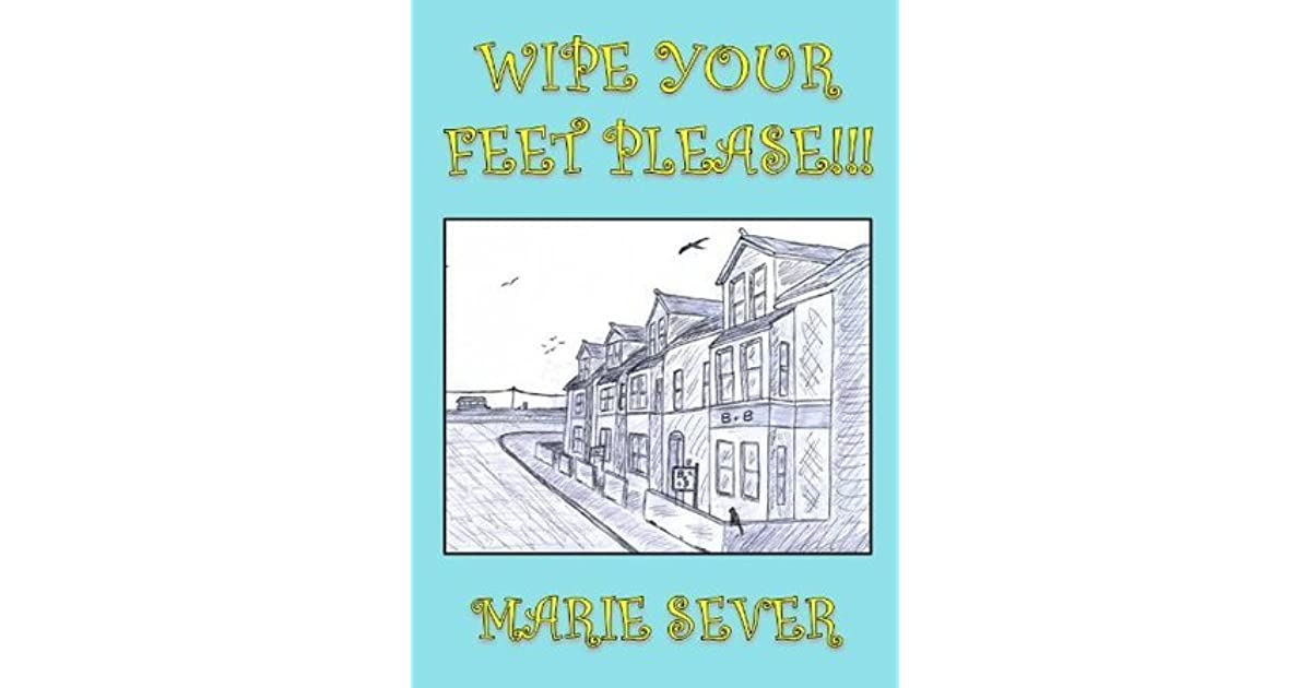 Wipe your feet please a farcical diary of a b b for Farcical books