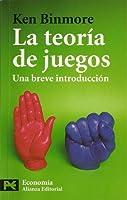 La Teoria De Juegos: Una Breve Introduccion  (Spanish Edition)