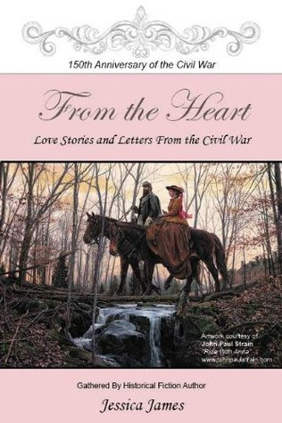 From the Heart: Love Stories and Letters from the Civil War