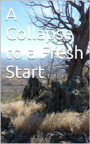 A Collapse to a Fresh Start