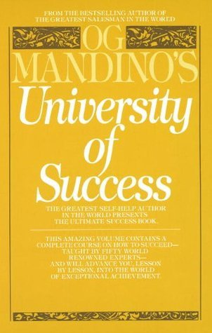 Og Mandino's University of Success The Greatest Self-Help Author in the World Presents the Ultimate Success Book