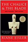 Book cover for The Chalice and the Blade: Our History, Our Future (Updated With a New Epilogue)