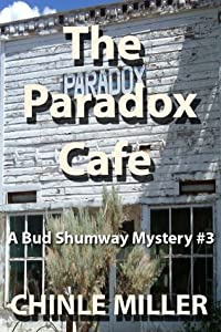 The Paradox Cafe (Bud Shumway #3)