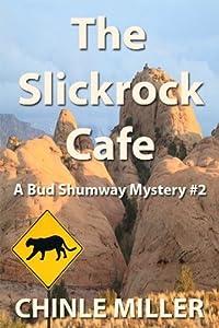 The Slickrock Cafe (Bud Shumway, #2)