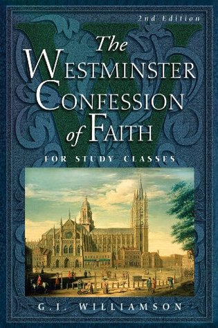 Westminster Confession of Faith: For Study Classes