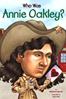 Who Was Annie Oakley? (Who Was...?)