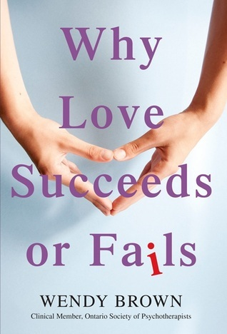 wendy-brown-why-love-succeeds-or-fails