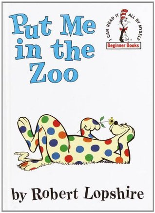 Put Me in the Zoo (Beginner Books