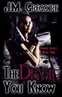 The Devil You Know (Demon Legacy Series)