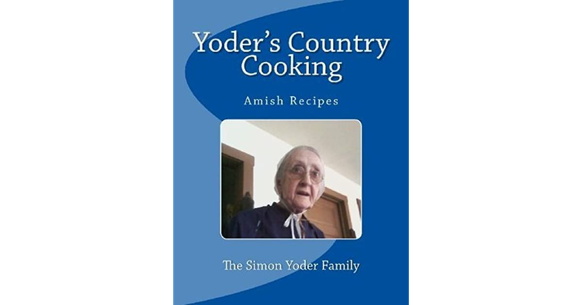 Yoders Country Cooking: Amish Recipes by Susie Yoder