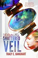 Shattered Veil (The Diatous Wars #1)