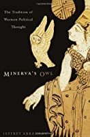 Minerva's Owl: The Tradition of Western Political Thought