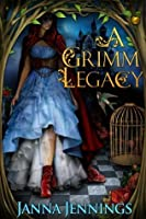 A Grimm Legacy (Grimm Tales)