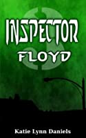 Inspector Floyd (Supervillain of the Day)