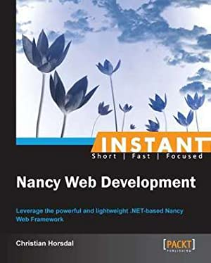 [PDF / Epub] ★ Instant Nancy Web Development  By Christian Horsdal – Vejega.info