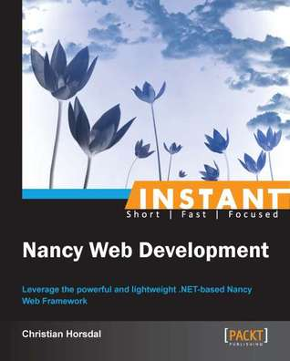 Instant Nancy Web Development by Christian Horsdal