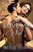 Love Me Not (Bad Boys Gone Good, #2)