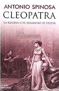 Cleopatra: la regina che ingannò se stessa