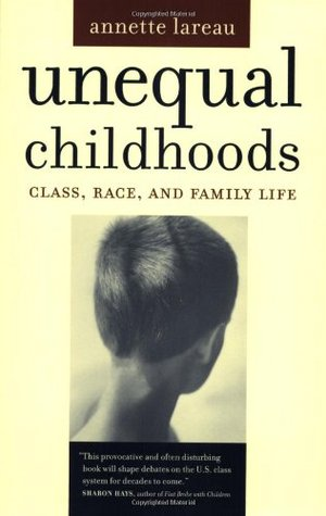 Unequal Childhoods: Class, Race, and Family Life