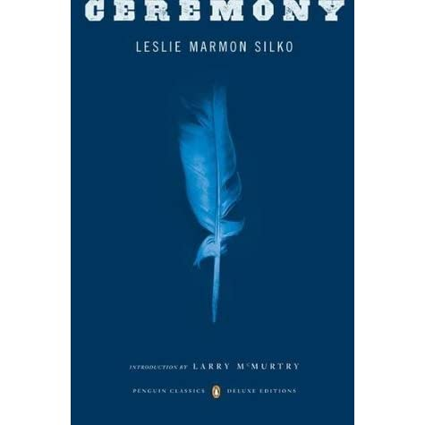 leslie marmon silkos ceremony essay Leslie marmon silko is considered the first acclaimed native american female writer and has continued to make strides for both native americans and women in western culture.
