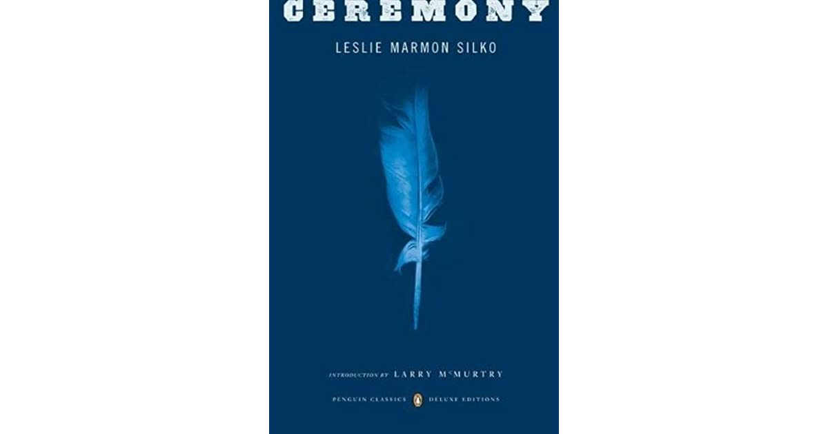 a review of the story of silkos ceremony Leslie marmon silko's reappropriation of native the performance of traditional ritual and ceremony 9 theological review and american indian.