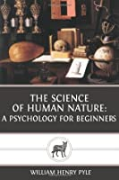 The Science of Human Nature: A Psychology for Beginners