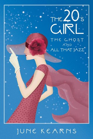 The 20's Girl, the ghost, and all that jazz by June Kearns