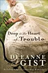 Book cover for Deep in the Heart of Trouble