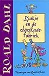 Sjakie en de chocoladefabriek by Roald Dahl